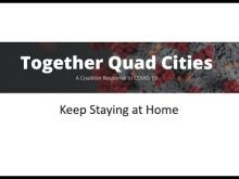 Title screen of video: Together Quad Cities. Keep Staying at Home.