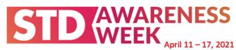 STD Awareness Week April 11-17, 2021