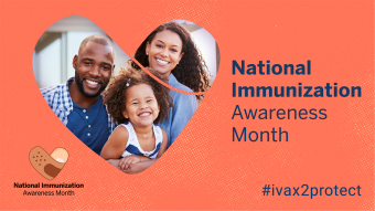 National Immunization Awareness Month; family; bandage; heart; #ivaxtoprotect