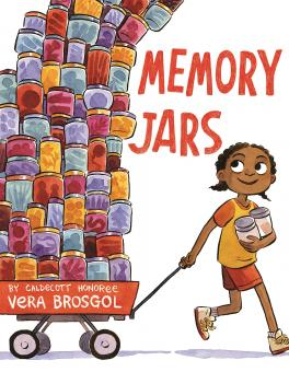 Book cover for Memory Jars by Vera Brosgol. Illustration of a young girl pulling a wagon stacked tall with jars.